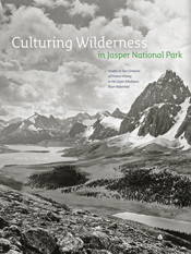 Culturing Wilderness in Jasper National Park, Alan Brownoff 1st prize for Illustrated Prose Non-fiction at 26th Alcuin Awards