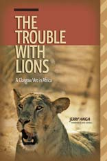 The Trouble with Lions by Jerry Haigh